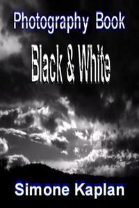 Photography: Black & White: Special Edition