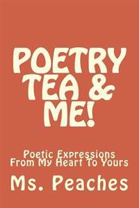Poetry Tea & Me!