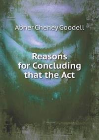 Reasons for Concluding That the ACT