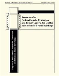 Recommended Postearthquake Evaluation and Repair Criteria for Welded Steel Moment-Frame Buidlings (Fema 352)
