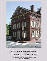 Supplemental Furnishing Plan for the Dilworth-Todd-Moylan House
