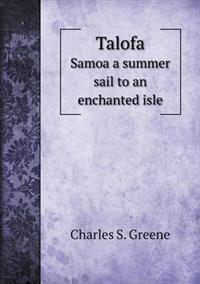 Talofa Samoa a Summer Sail to an Enchanted Isle