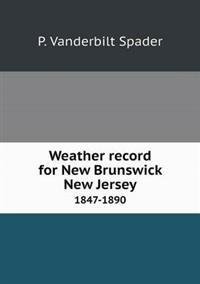 Weather Record for New Brunswick New Jersey 1847-1890