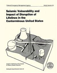 Seismic Vulnerability and Impact of Disruption of Lifelines in the Conterminous United States (Fema 224)