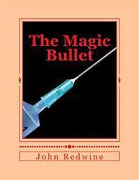 The Magic Bullet: The Magic Bullet
