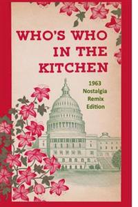 Who's Who in the Kitchen: 1960s Washington Politician & Celebrity Cookbook