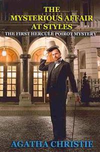 The Mysterious Affair at Styles: The First Hercule Poirot Mystery