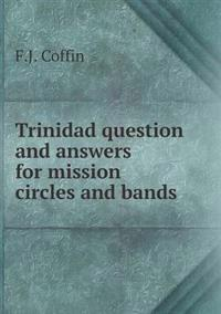 Trinidad Question and Answers for Mission Circles and Bands
