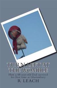Turn Left at the Womble: How a 48 Year-Old Dad Survived His First Time at Glastonbury