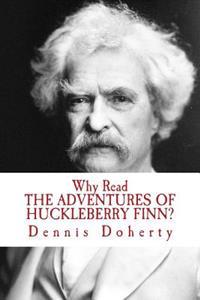 Why Read the Adventures of Huckleberry Finn?