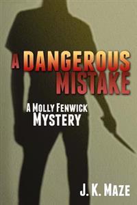 A Dangerous Mistake: A Mollie Fenwick Mystery