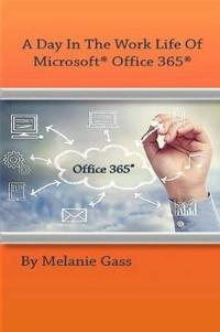 A Day In The Worklife of Microsoft Office 365