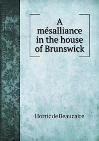 A Me´salliance in the House of Brunswick