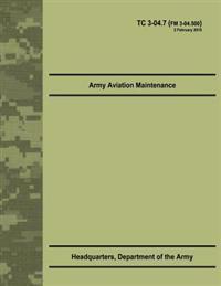 Army Aviation Maintenance (Tc 3-04.7)