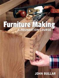 Furniture Making: A Foundation Course