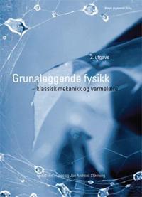 Grunnleggende fysikk, klassisk mekanikk og varmelære - Eivind Hiis Hauge, Jon Andreas Støvneng   Inprintwriters.org