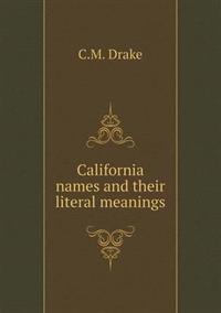 California Names and Their Literal Meanings