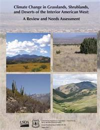 Climate Change in Grasslands, Shrublands, and Deserts of the Interior American West: A Review and Needs Assessment