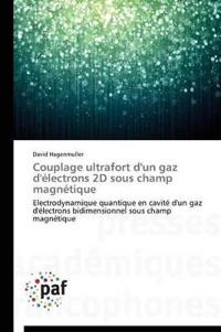 Couplage Ultrafort D'Un Gaz D'Electrons 2D Sous Champ Magnetique