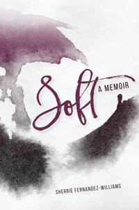 Soft: A Memoir