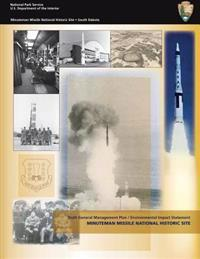 Draft General Management Plan / Environmental Impact Statement: Minuteman Missile National Historic Site