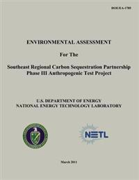 Environmental Assessment for the Southeast Regional Carbon Sequestration Partnership Phase III Anthropogenic Test Project (Doe/EA-1785)