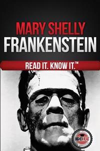 Frankenstein (the Modern Prometheus): Read It and Know It Edition