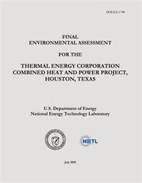 Final Environmental Assessment for the Thermal Energy Corporation Combined Heat and Power Project, Houston, Texas (Doe/EA-1740)