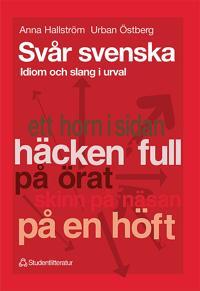 Svår svenska - Idiom och slang i urval