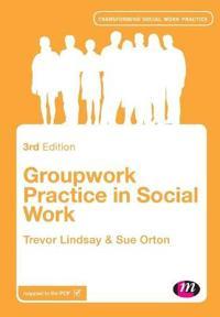 Groupwork Practice in Social Work