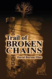 Trail of Broken Chains