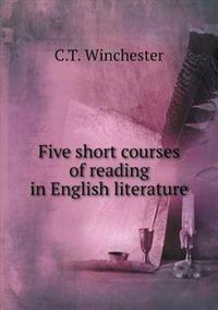 Five Short Courses of Reading in English Literature