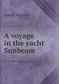 A Voyage in the Yacht Sunbeam