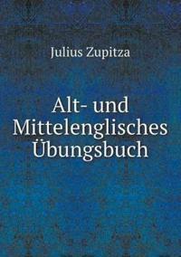 Alt- Und Mittelenglisches Ubungsbuch