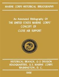 An Annotated Bibliography of the United States Marine Corps' Concept of Close Air Support