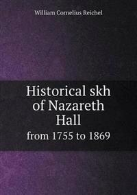 Historical Skh of Nazareth Hall from 1755 to 1869