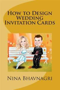 How to Design Wedding Invitation Cards