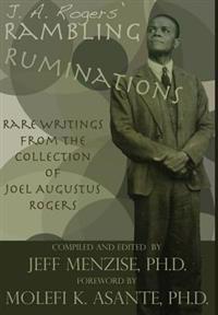 J. A. Rogers' Rambling Ruminations