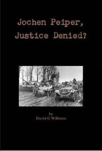 Jochen Peiper, Justice Denied