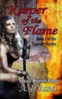 Keeper of the Flame: Book 1 of the Tapestry Series