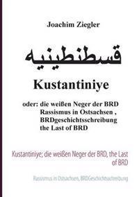 Kustantiniye; die wei�en Neger der BRD, the Last of BRD