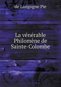 La Venerable Philomene de Sainte-Colombe