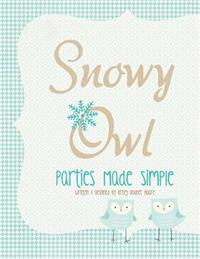 Snowy Owl: Parties Made Simple
