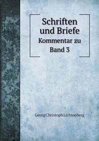 Schriften Und Briefe Kommentar Zu Band 3