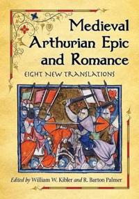 Medieval Arthurian Epic and Romance