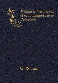 Memoires Historiques Et Economiques Sur Le Beaujolois
