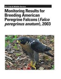 Monitoring Results for Breeding American Peregrine Falcons (Falco Peregrinus Anatum), 2003