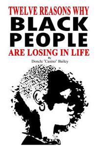 12 Reasons Why: Black People Are Losing in Life