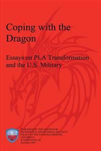 Coping with the Dragon: Essays on Pla Transformation and the U.S. Military