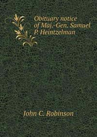 Obituary Notice of Maj.-Gen. Samuel P. Heintzelman